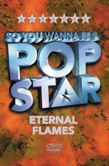 So You Wanna Be a Pop Star: Eternal Flames, DVD