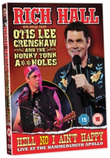 Rich Hall and Otis Lee Crenshaw: Hell No I Aint Happy - Live 2009, DVD