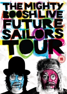 The Mighty Boosh: Live - Future Sailors Tour, DVD