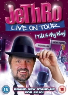 Jethro: Live On Tour - I Told It My Way, DVD
