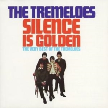 Silence Is Golden: The Very Best of the Tremeloes, CD / Album