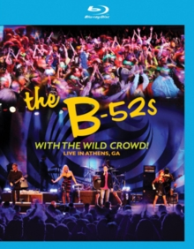 B52s:  With the Wild Crowd! Live in Athens, GA, Blu-ray  BluRay