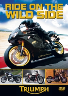 Ride On the Wild Side: Triumph, DVD