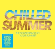 Chilled Summer: The Soundtrack to Your Summer, CD / Album