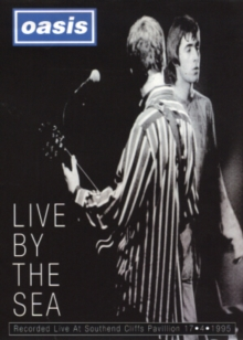 Oasis: Live By the Sea, DVD  DVD