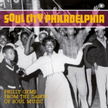 Soul City Philadelphia: Philly Gems from the Dawn of Soul Music, CD / Album