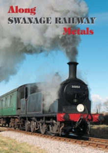 Along Swanage Railway Metals, DVD