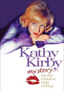Kathy Kirby: My Story - The Golden Girl of Pop, DVD