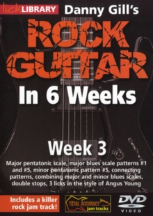 Danny Gill's Rock Guitar in 6 Weeks: Week 3, DVD