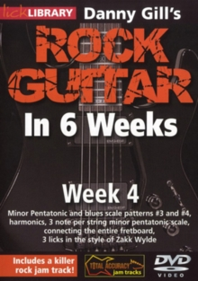 Danny Gill's Rock Guitar in 6 Weeks: Week 4, DVD