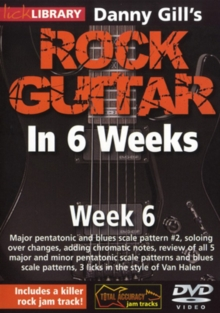 Danny Gill's Rock Guitar in 6 Weeks: Week 6, DVD