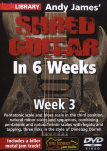 Andy James' Shred Guitar in 6 Weeks: Week 3, DVD
