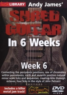 Andy James' Shred Guitar in 6 Weeks: Week 6, DVD