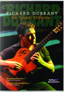 Richard Durrant: The Guitar Whisperer, DVD