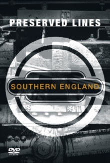 Preserved Lines: Southern England, DVD  DVD