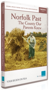 Norfolk Past - The County Our Parents Knew, DVD
