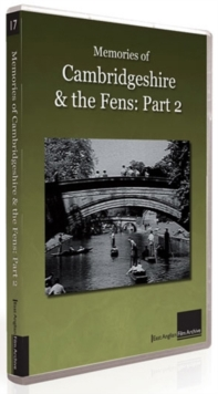 Memories of Cambridgeshire and the Fens: Part 2, DVD