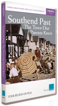 Southend Past - The Town Our Parents Knew, DVD  DVD