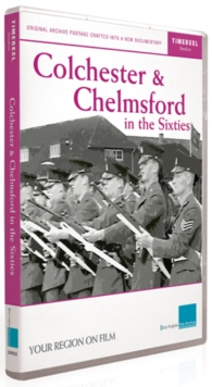 Colchester and Chelmsford in the Sixties, DVD