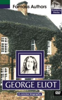 Famous Authors: George Eliot - A Concise Biography, DVD