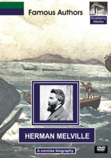 Famous Authors: Herman Melville - A Concise Biography, DVD  DVD