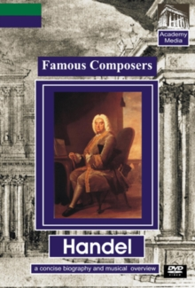Famous Composers: Handel - A Concise Biography, DVD  DVD