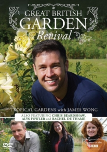 Great British Garden Revival: Tropical Gardens With James Wong, DVD