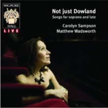 Not Just Dowland: Songs for Soprano and Lute, CD / Album