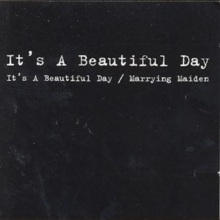 It's a Beautiful Day/Marrying Maiden, CD / Album