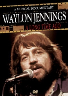 Waylon Jennings: A Long Time Ago, DVD
