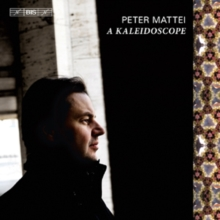 Peter Mattei: A Kaleidoscope, CD / Album