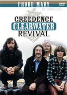 Creedence Clearwater Revival: Proud Mary - In Concert, DVD