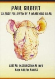 Paul Gilbert: Silence Followed By a Deafening Roar, DVD  DVD