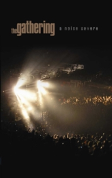 Gathering: A Noise Severe, DVD