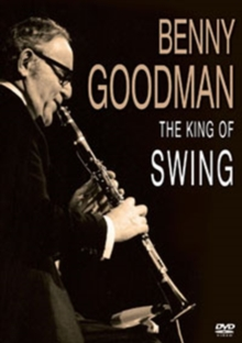 Benny Goodman: The King of Swing, DVD  DVD