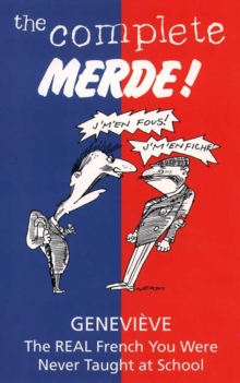 The Complete Merde! : the Real French You Were Never Taught at School, Paperback