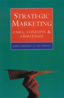 Strategic Marketing : Cases, Concepts and Challenges, Paperback Book