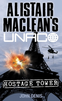 Alistair MacLean's UNACO : Hostage Tower, Paperback
