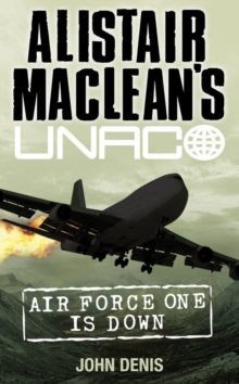 Alistair MacLean's UNACO- Air Force One is Down, Paperback Book