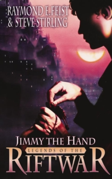 Jimmy the Hand : Tales of the Riftwar Bk. 3, Paperback