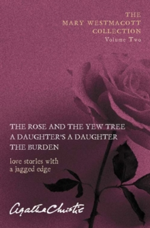 "The Mary Westmacott Collection : ""Rose and the Yew Tree"", ""Daughter's a Daughter"", ""The Burden"" Volume 2, Paperback Book"