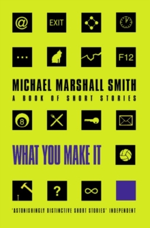What You Make it : Selected Short Stories, Paperback Book
