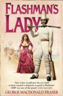 Flashman's Lady (the Flashman Papers, Book 3), Paperback