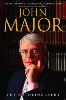 John Major : The Autobiography, Paperback Book