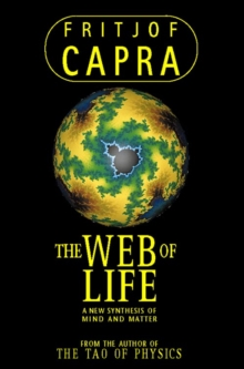 The Web of Life : A New Synthesis of Mind and Matter, Paperback