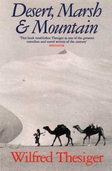 Desert, Marsh and Mountain : The World of a Nomad, Paperback