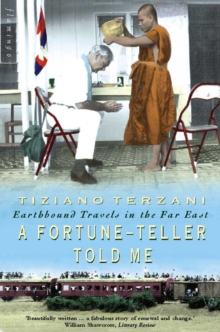A Fortune-Teller Told Me : Earthbound Travels in the Far East, Paperback