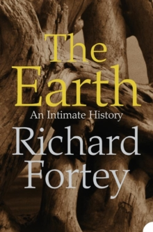 The Earth : An Intimate History, Paperback