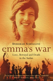 Emma's War: Love, Betrayal and Death in the Sudan, Paperback Book