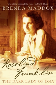 Rosalind Franklin : The Dark Lady of DNA, Paperback